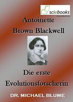 Antoinette Brown Blackwell - Die erste Evolutionsforscherin (sciebooks 9) von [Blume, Michael]