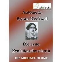 Antoinette Brown Blackwell - Die erste Evolutionsforscherin (sciebooks 9)