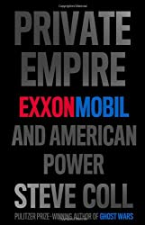 Private Empire: ExxonMobil and American Power.