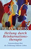 Heilung durch Reinkarnationstherapie (Amazon.de)