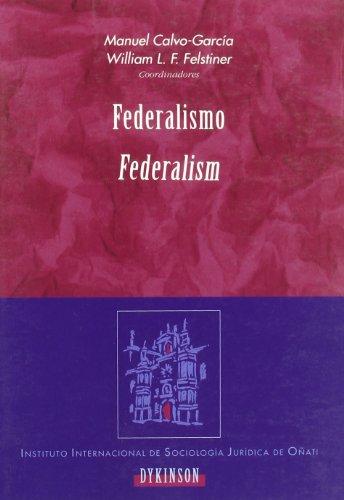 Federalismo Federalism (Instituto Internacional de Sociología Jurídica de Oñati: Colección derecho y sociedad) por Manuel Garc。a