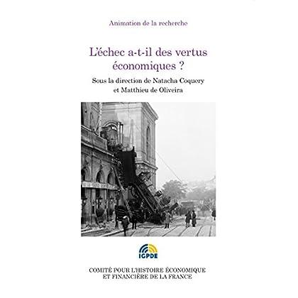 L'échec a-t-il des vertus économiques?: Congrès de l'Association française d'histoire économique des 4 et 5 octobre 2013 (Histoire économique et financière - XIXe-XXe)