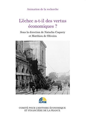 L'échec a-t-il des vertus économiques?: Congrès de l'Association française d'histoire économique des 4 et 5 octobre 2013