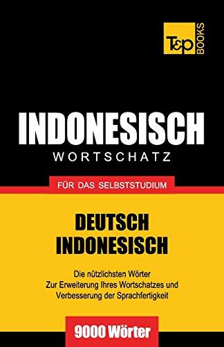 Wortschatz Deutsch-Indonesisch für das Selbststudium - 9000 Wörter