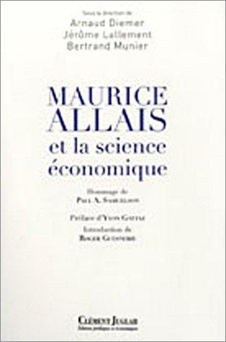 Maurice Allais et la science économique par Arnaud Diemer, Jérôme Lallement, Bertrand Munier