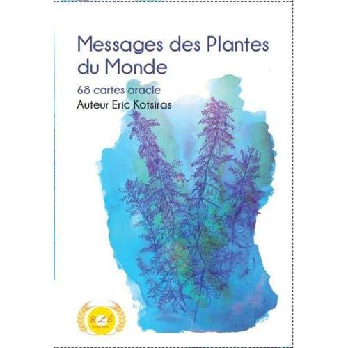 Messages des plantes du monde : 68 cartes oracle