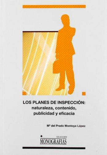 Los planes de inspección: naturaleza, contenido, publicidad y eficacia (MONOGRAFÍAS) por Maria del Prado Montoya López