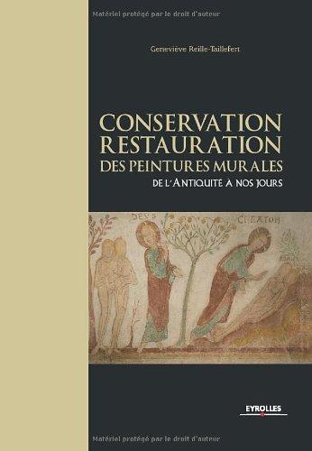 Conservation-restauration des peintures murales: De l'Antiquité à nos jours.