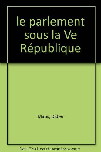 Le parlement sous la Ve République