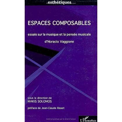Espaces composables : Essais sur la musique et la pensée musicale D'Horacio Vaggione (1CD audio)
