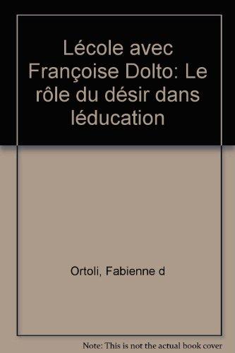 """<a href=""""/node/151"""">Ecole avec Françoise Dolto : Le rôle du désir dans l'éducation.</a>"""