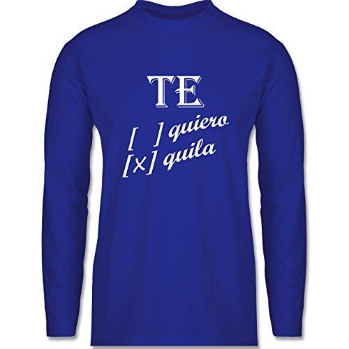 Shirtracer Statement Shirts - Te Quiero, Tequila - Herren Langarmshirt Royalblau
