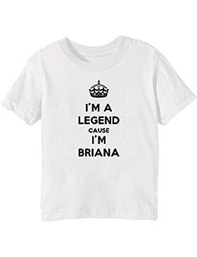 I'm A Legend Cause I'm Briana Bambini Unisex Ragazzi Ragazze T-Shirt Maglietta Bianco Maniche Corte Tutti Dimensioni...