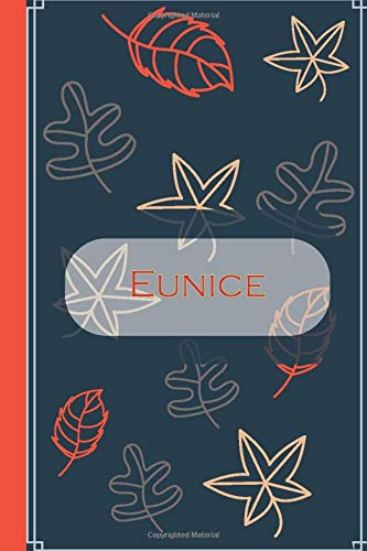 Eunice: notebook journal - Eunice  Personalized Notebook a Beautiful 120 lined pages, 6