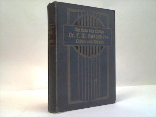 Ein Bote des König. Dr. F. W. Baedekers Leben und Wirken