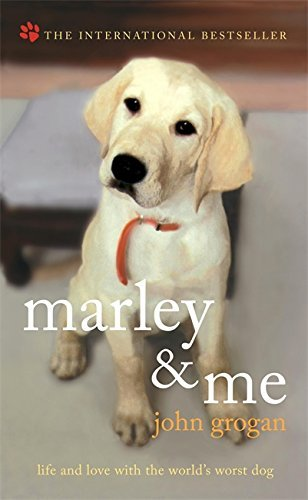 Marley & Me: Life and Love with the World's Worst Dog by John Grogan (2006-06-29)
