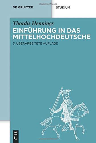 Einführung in das Mittelhochdeutsche (De Gruyter Studium)
