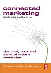 Connected Marketing: The Viral, Buzz and Word of Mouth Revolution