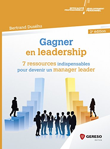 Gagner en leadership : 7 ressources indispensables pour devenir un manager leader