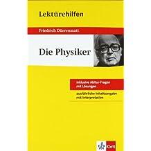 Lektürehilfen Dürrenmatt 'Die Physiker'. Ausführliche Inhaltsangabe und Interpretation. Inklusive Abitur-Fragen mit Lösungen