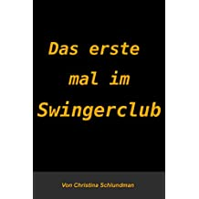 das erste mal im swingerclub