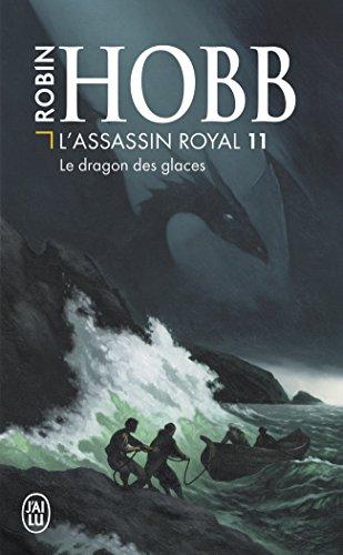 L'Assassin royal, Tome 11 : Le dragon des glaces
