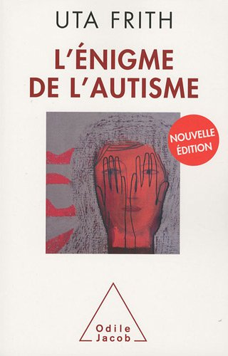 L'Enigme de l'autisme par Uta Frith