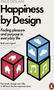 Happiness by Design [Paperback] [Jan 01, 2017] Paul Dolan