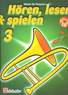 HOEREN LESEN & SPIELEN 3 - SCHULE - arrangiert für Posaune in C - mit CD [Noten / Sheetmusic] Komponist: BOTMA TIJMEN + KASTELEIN JAAP
