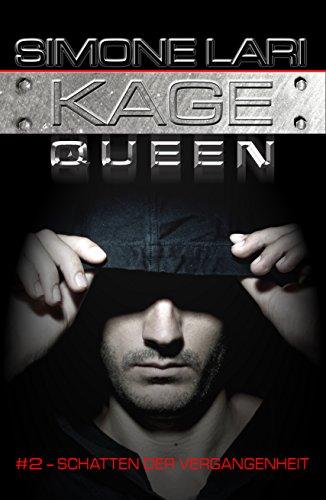 Schatten der Vergangenheit (Kage Queen 2)