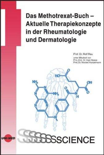 Das Methotrexat-Buch - Aktuelle Therapiekonzepte in der Rheumatologie und Dermatologie