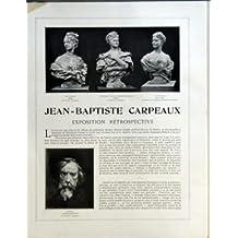 ARTS (LES) N? 130 du 01-10-1912 G ROMNEY PORTRAIT DE LADY EYRE - NEE MISS MARY SOUTHWELL - MME TURNER PLATRE - A L'ATELIER CARPEAUX - PRINCESSE A MURAT DUCHESSE DE MOUCHY PLATRE - A L'ATELIER CARPEAUX - MLLE FIOCRE TERRE CUITE - AU MUSEE DE L'ACADEMIE NATIONALE DE MUSIQUE - JEAN-BAPTISTE CARPEAUX - EXPOSITION RETROSPECTIVE - CARPEAUX PEINT PAR LUI-MEME - A L'ATELIER CARPEAU