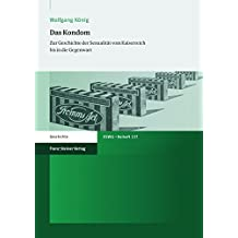 Das Kondom: Zur Geschichte der Sexualität vom Kaiserreich bis in die Gegenwart (Vierteljahrschrift für Sozial- und Wirtschaftsgeschichte - Beihefte)