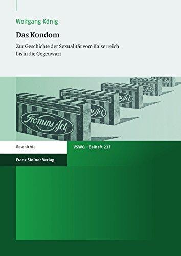 *Das Kondom: Zur Geschichte der Sexualität vom Kaiserreich bis in die Gegenwart (Vierteljahrschrift für Sozial- und Wirtschaftsgeschichte – Beihefte)*
