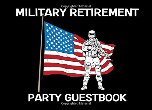 Military Retirement Party Guest Book: A Keepsake Book For Retired Soldiers