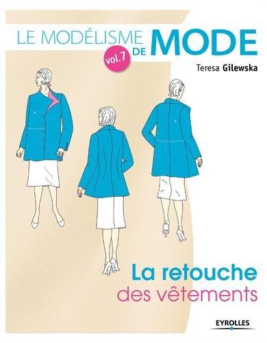 Le modélisme de mode - Volume 7 La retouche des vêtements par Teresa Gilewska