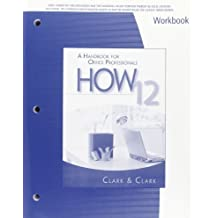 Workbook for Clark/Clark's HOW 12: A Handbook for Office Professionals by James L. Clark (2009-07-10)