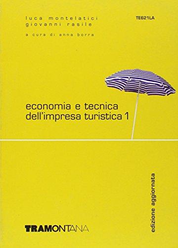 Economia e tecnica dell'impresa turistica. Volume 1