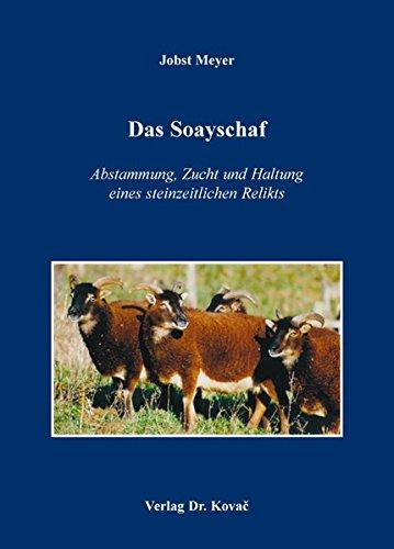Das Soayschaf: Abstammung, Zucht und Haltung eines steinzeitlichen Relikts (Schriftenreihe Naturwissenschaftliche Forschungsergebnisse)