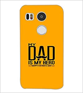 PrintDhaba Happy Father's Day D-1216 Back Case Cover for LG NEXUS 5X (Multi-Coloured)