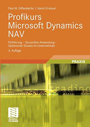 Profikurs Microsoft Dynamics NAV: Einführung - Souveräne Anwendung - Optimierter Einsatz im Unternehmen
