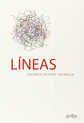 Lineas. Una breve historia (LIBERTAD Y CAMBIO) por Tim Ingold