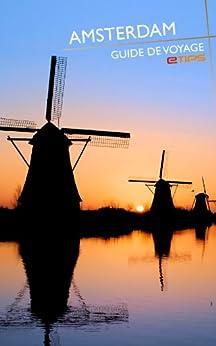 Amsterdam Guide de Voyage par [LTD, eTips]