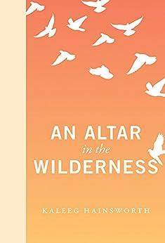 An Altar in the Wilderness par [Hainsworth, Kaleeg]