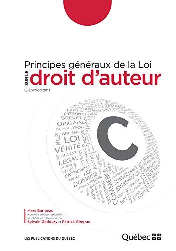 Principes généraux de la Loi sur le droit d'auteur: Édition 2013 par Sylvain Gadoury