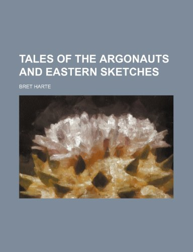 Tales of the Argonauts and Eastern sketches