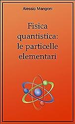 Fisica quantistica: le particelle elementari