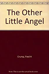 The Other Little Angel by Fred H. Crump (1993-12-02)