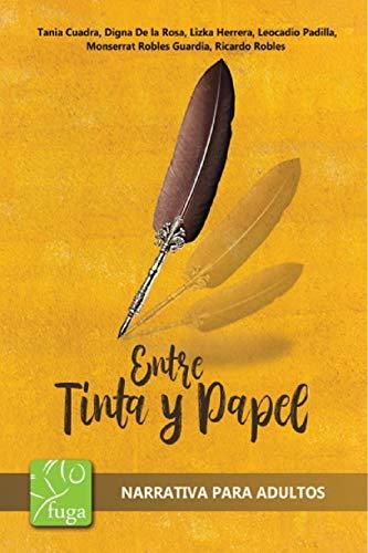 Entre tinta y papel eBook: Tania Cuadra, Digna De la Rosa, Lizka ...