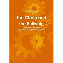 The Chain and the Bullwhip - Supply Chain disruption in an Italian trading company in China